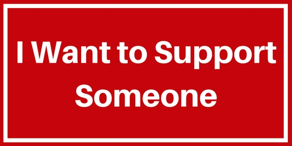 I Want to Support Someone
