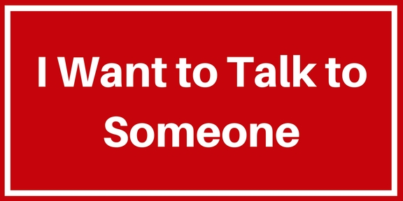 I Want to Talk to Someone